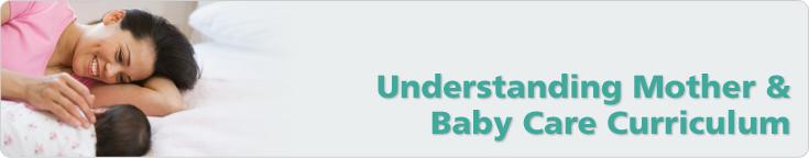 Understanding Mother & Baby Care Curriculum