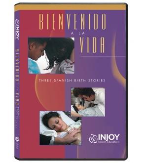 Bienvenido a la Vida: Three Spanish Birth Stories