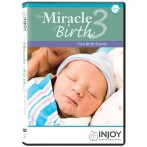 The Miracle of Birth 3: Five Birth Stories